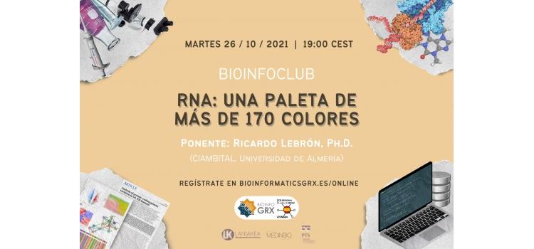 Bioinfo Club Octubre 2021. RNA: Una paleta de más de 170 colores